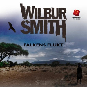 Falkens flukt (lydbok) av Wilbur Smith