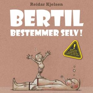 Bertil bestemmer selv (lydbok) av Reidar Kjel