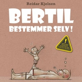 Bertil bestemmer selv