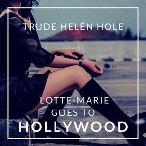 Lotte-Marie goes to Hollywood (lydbok) av Tru
