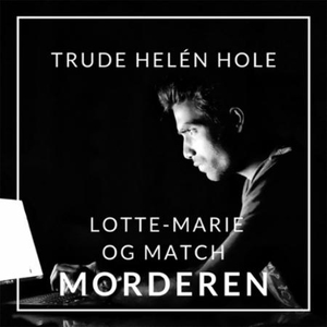 Lotte-Marie og matchmorderen (lydbok) av Trud