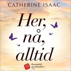 Her, nå, alltid (lydbok) av Catherine Isaac