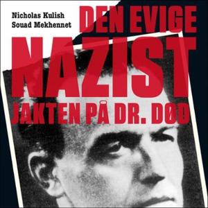 Den evige nazist (lydbok) av Nicholas Kulish,