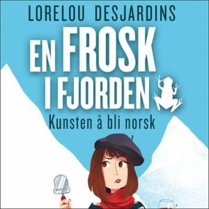 En frosk i fjorden (lydbok) av Lorelou Desjar