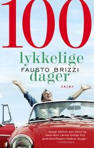 100 lykkelige dager (ebok) av Fausto Brizzi