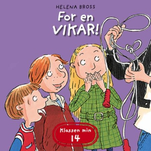 For en vikar! (lydbok) av Helena Bross