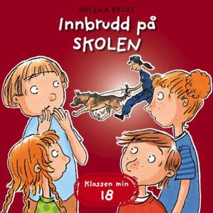 Innbrudd på skolen (lydbok) av Helena Bross