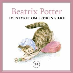 Eventyret om frøken Silke (lydbok) av Beatrix