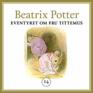 Eventyret om fru Tittemus (lydbok) av Beatrix