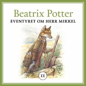 Eventyret om herr Mikkel (lydbok) av Beatrix