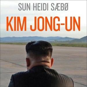 Kim Jong-un (lydbok) av Sun Heidi Sæbø