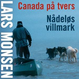 Canada på tvers (lydbok) av Lars Monsen