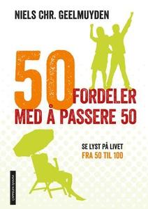 50 fordeler med å passere 50 (ebok) av Niels