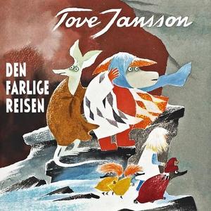Den farlige reisen (lydbok) av Tove Jansson