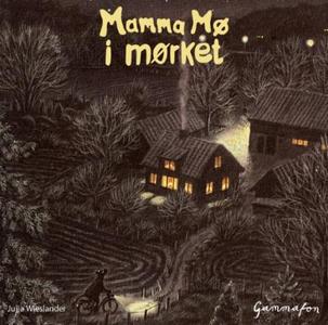 Mamma Mø i mørket (lydbok) av Jujja Wieslande