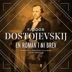 En roman i ni brev (lydbok) av Fjodor M. Dost