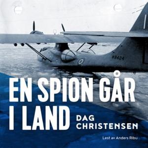 En spion går i land (lydbok) av Dag Christens