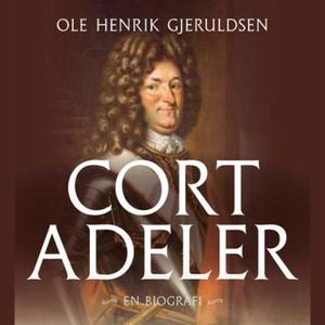 Cort Adeler (lydbok) av Ole Henrik Gjeruldsen