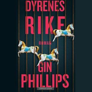 Dyrenes rike (lydbok) av Gin Phillips