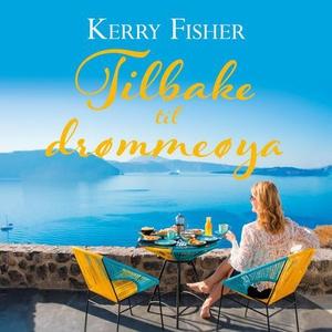 Tilbake til drømmeøya (lydbok) av Kerry Fishe