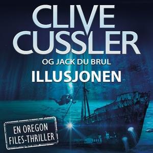 Illusjonen (lydbok) av Clive Cussler, Jack Du