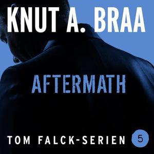 Aftermath (lydbok) av Knut Arnljot Braa