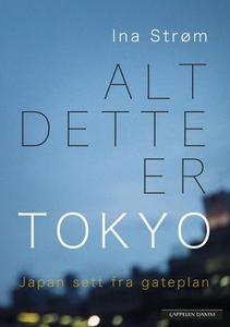 Alt dette er Tokyo (ebok) av Ina Strøm