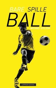 Bare spille ball (ebok) av Michael Stilson