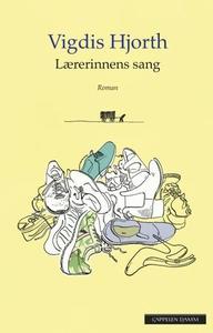 Lærerinnens sang (ebok) av Vigdis Hjorth