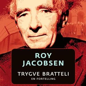 Trygve Bratteli (lydbok) av Roy Jacobsen