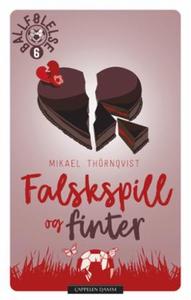 Falskspill og finter (ebok) av Mikael Thörnqv
