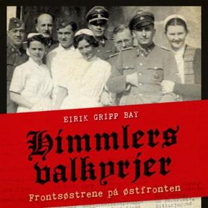 Himmlers valkyrjer (lydbok) av Eirik Gripp Ba
