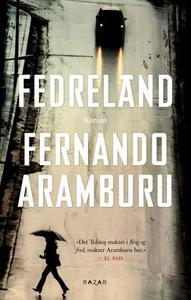 Fedreland (ebok) av Fernando Aramburu