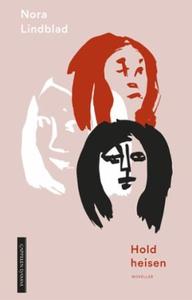 Hold heisen (ebok) av Nora Lindblad