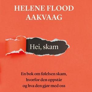 Hei, skam (lydbok) av Helene Flood Aakvaag