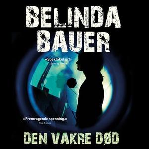 Den vakre død (lydbok) av Belinda Bauer