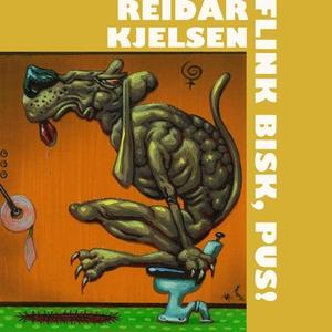 Flink bisk, pus! (lydbok) av Reidar Kjelsen