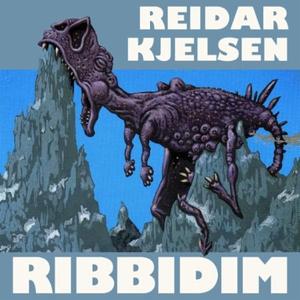 Ribbidim (lydbok) av Reidar Kjelsen