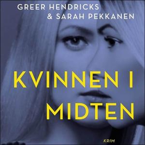 Kvinnen i midten (lydbok) av Greer Hendricks,