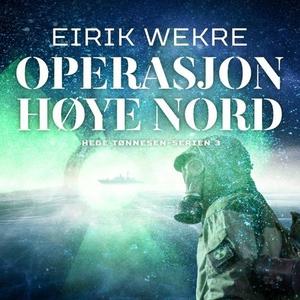 Operasjon Høye nord (lydbok) av Eirik Wekre