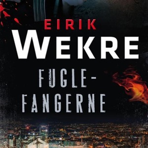 Fuglefangerne (lydbok) av Eirik Wekre