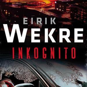 Inkognito (lydbok) av Eirik Wekre