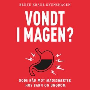 Vondt i magen? (lydbok) av Bente Krane Kvensh