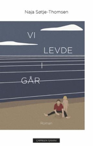 Vi levde i går (ebok) av Naja Søtje-Thomsen