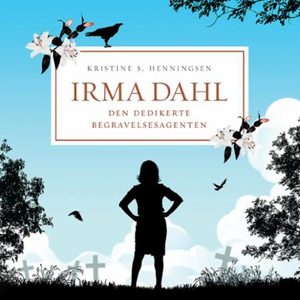 Irma Dahl, den dedikerte begravelsesagenten (