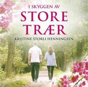 I skyggen av store trær (lydbok) av Kristine