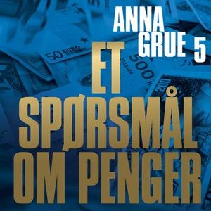 Et spørsmål om penger (lydbok) av Anna Grue