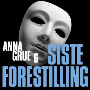 Siste forestilling (lydbok) av Anna Grue
