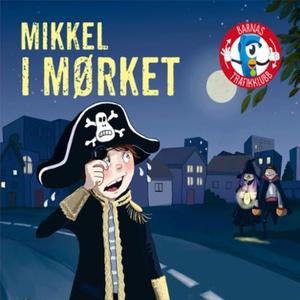 Mikkel i mørket (lydbok) av Carsten Flink