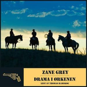 Drama i ørkenen (lydbok) av Zane Grey